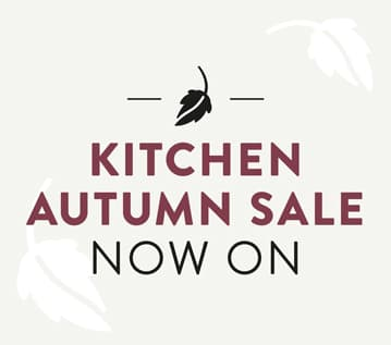 Kitchen Autumn Sale now on.